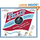 Tillie the Terrible Swede: How One Woman, a Sewing Needle, and a Bicycle Changed History