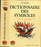 img - for DICTIONNAIRE DES SYMBOLES. Mythes, R ves, Coutumes, Gestes, Formes, Figures, Couleurs, Nombres book / textbook / text book