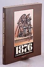 1876: A Centennial Exhibition by Robert C.…