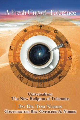 A Fresh Cup of Tolerance: Universalism: The New Religion of Tolerance