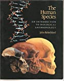 The Human Species : An Introduction to Biological Anthropology, Relethford, John H., 0874848598