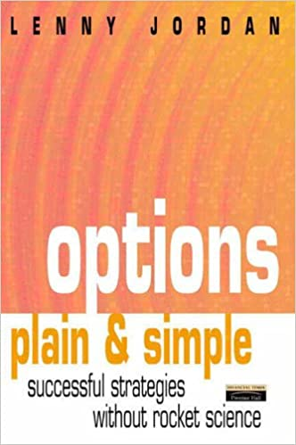 Options, Plain and Simple: Successful Investment Strategies Without Rocket Science