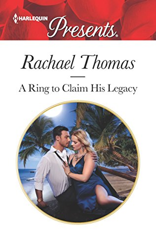 A Ring to Claim His Legacy (Harlequin Presents)