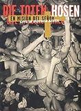 Die Toten Hosen - En Mision Del Senior: Live in Buenos Aires [2 DVDs]