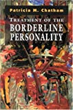 Treatment of the Borderline Personality, Patricia Chatham, 1568218079
