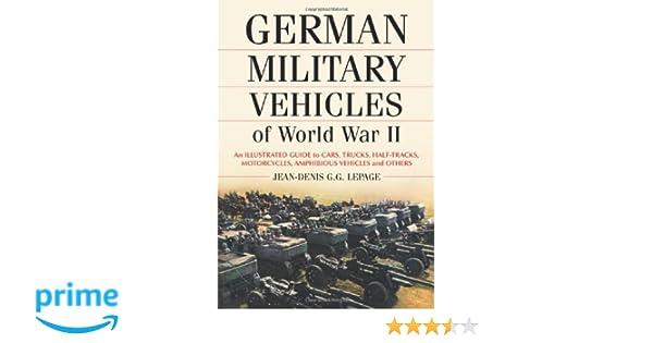 Amazon German Military Vehicles Of World War Ii An Illustrated
