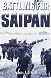 Battling for Saipan, Francis A. O'Brien, 0891418040
