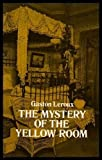 The Mystery of the Yellow Room: Extraordinary Adventures of Joseph Rouletabille, Reporter (English and French Edition)