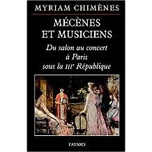 MÉCÈNES ET MUSICIENS : DU SALON AU CONCERT À PARIS SOUS LA IIIE RÉPUBLIQUE