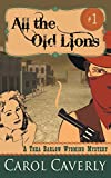 img - for All the Old Lions (A Thea Barlow Wyoming Mystery, Book 1) book / textbook / text book