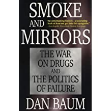 Smoke and Mirrors: The War on Drugs and the Politics of Failure