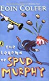 The Legend of Spud Murphy (Young Puffin Story Books) by Colfer, Eoin (2005)