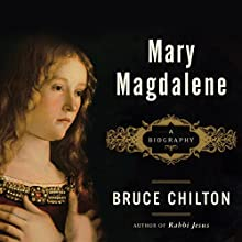 Mary Magdalene: A Biography Audiobook by Bruce Chilton Narrated by Jeff Harding