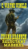 "Frank Brannon -  Reluctant Marshal: A Western Adventure From The Author of ""A Frank Brannon Western Adventure"""