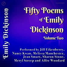 Fifty Poems of Emily Dickinson, Volume 2 Audiobook by Emily Dickinson Narrated by Jill Eikenberry, Nancy Kwan, Melissa Manchester, Jean Smart, Sharon Stone, Meryl Streep, Alfre Woodard