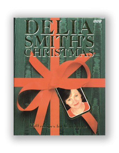 Delia Smith's Christmas: 130 Recipes for Christmas by Delia Smith