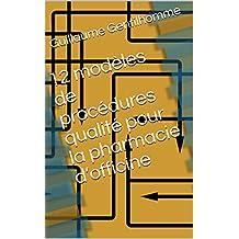 12 modèles de procédures qualité pour la pharmacie d'officine (French Edition)