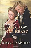 To Follow Her Heart: A Novel (The Southold Chronicles) (Volume 3)