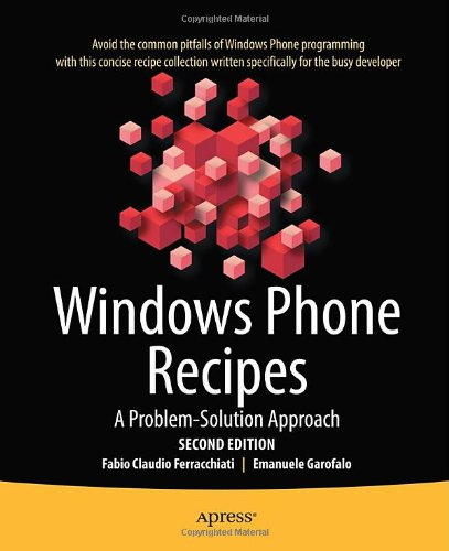 [PDF] Windows Phone 7 Recipes: A Problem-Solution Approach Free Download | Publisher : Apress | Category : Computers & Internet | ISBN 10 : 1430233710 | ISBN 13 : 9781430233718