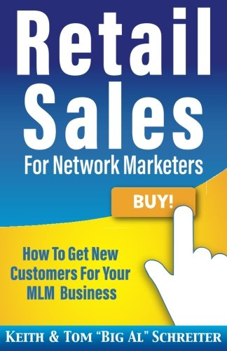 Retail Sales for Network Marketers: How to Get New Customers for Your MLM Business