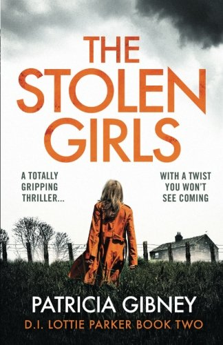 The Stolen Girls: A totally gripping thriller with a twist you wont see coming (Detective Lottie Parker) (Volume 2)