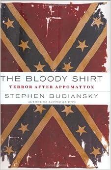 =OFFLINE= The Bloody Shirt: Terror After Appomattox. Fredric Jerrod albergo career first System