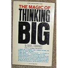 By David J. Schwartz: The Magic of Thinking Big