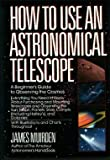 How to Use an Astronomical Telescope, James Muirden, 0671477447