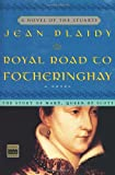 Royal Road to Fotheringhay, Jean Plaidy, 0609810235
