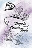 Teapots and Power Tools, Keri Willis, 1466458763