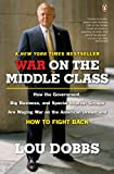 Lou Dobbs's bestselling exposé of the silent assault on the living standards of ordinary Americans  Millions of TV viewers have known Lou Dobbs for years as the Walter Cronkite of economics coverage, and now the anchor has become the preeminent champ...