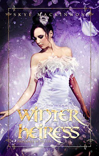 Winter Heiress: Paranormal Reverse Harem (Daughter of Winter Book 2)
