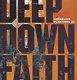 Deep down Faith, Cornelius Jr Plantinga, 1592554784