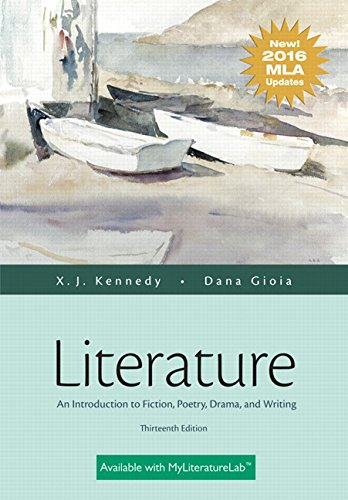 Literature: An Introduction to Fiction, Poetry, Drama, and Writing, MLA Update Edition (13th Edition) by Pearson