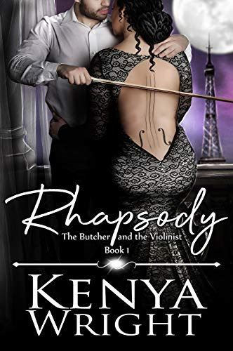 ***From bestselling author Kenya Wright, comes a new series called the Butcher and the Violinist.*** In Paris, they called him Le Boucher. The Butcher of the Corsican.Jean-Pierre's greatest gift was a lack of feelings. His past had ripped them away. ...