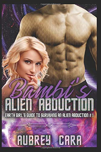 Read Online Bambi's Alien Abduction (Earth Girl's Guide) pdf epub