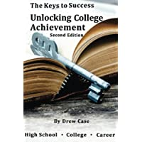 The Keys To Success: Unlocking College Achievement