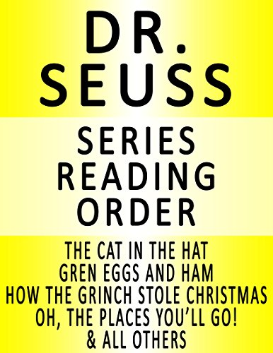 DR. SEUSS — SERIES READING ORDER (SERIES LIST) — IN ORDER: THE CAT IN THE HAT, HOW THE GRINCH STOLE CHRISTMAS, GREEN EGGS AND HAM & MANY MORE! (English Edition)
