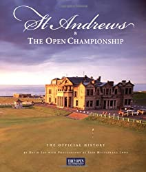 St. Andrews and the Open Championship: The Official History