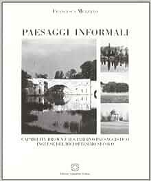 Paesaggi informali: Capability Brown e il giardino paesaggistico