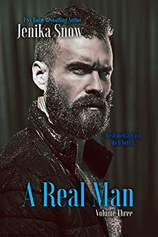 A Real Man: Volume Three (A Real Man Boxset Book 3) by [Snow, Jenika]