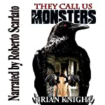 They Call Us Monsters | Brian Knight