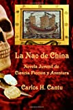 La Nao de China, Carlos Cantu, 146636047X