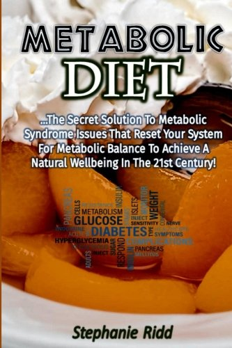- Metabolic Diet: The Secret Solution to Metabolic Syndrome Issues That Reset Your