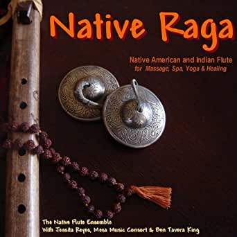 Native Raga (Native American & Indian Flute for Massage, Spa, Yoga
