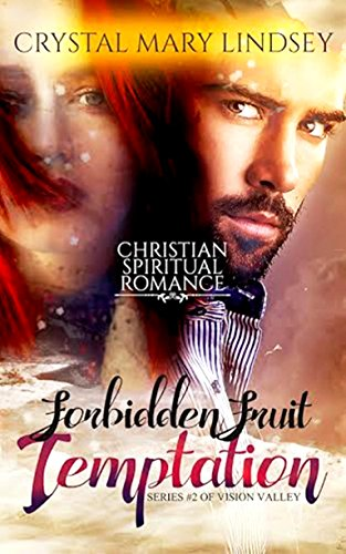Forbidden Fruit TEMPTATION: Christian SPIRITUAL Romance (Vision Valley Series Book 2) by [Lindsey, Crystal Mary]