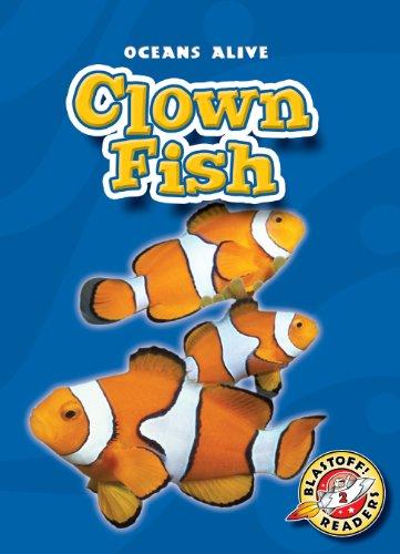 - Clown Fish (Blastoff! Readers: Oceans Alive) (Blastoff! Readers: Oceans Alive (Hardcover))