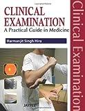 Clinical Examination : A Practical Guide in Medicine, Hira, 9350253631