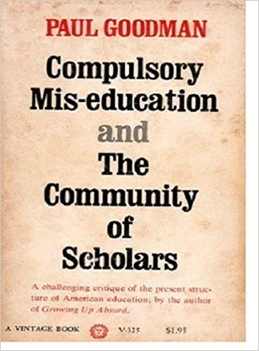 Book Compulsory Mis-Education and the Community of Scholars by Paul Goodman (1966-01-01)