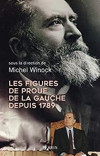 Les figures de proue de la gauche depuis 1789, Winock, Michel (Ed.)